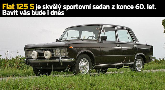 Fiat 125 S je skvělý sportovní sedan z konce 60. let. Bavit vás bude i dnes